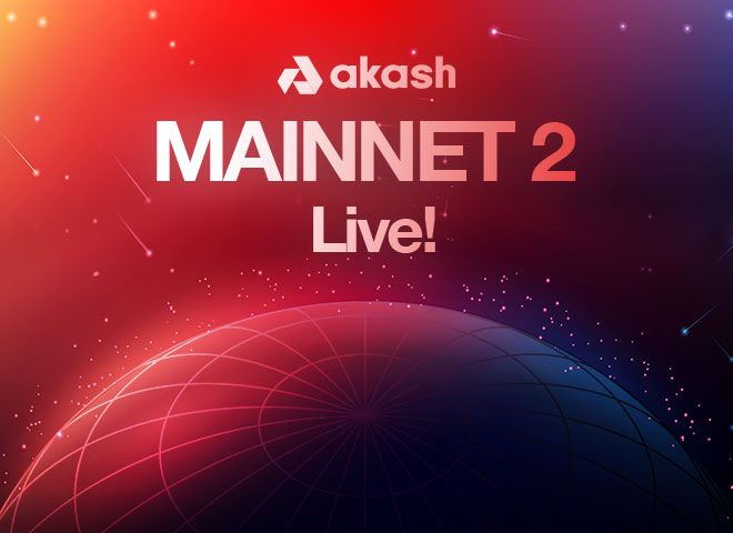 Akash Network Launches Akash MAINNET 2, the First Decentralized Open-Source Cloud