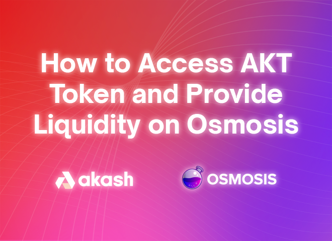 How to Access AKT Token and Provide Liquidity on Osmosis