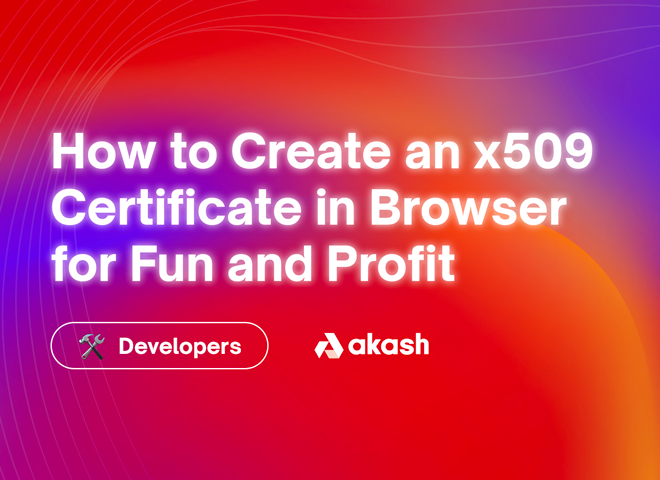 How to Create an x509 Certificate in Browser for Fun and Profit