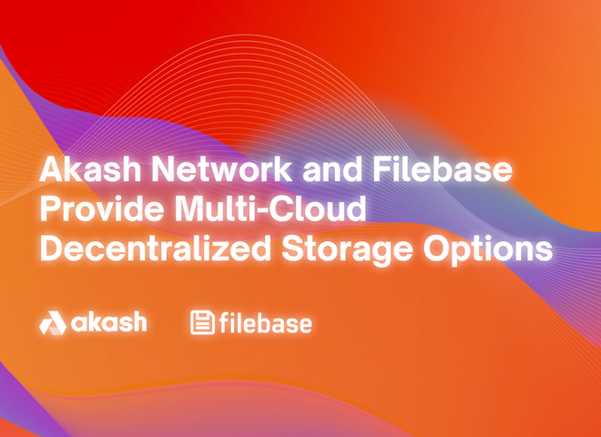 Akash and Filebase Replace S3 with Multi-Cloud dWeb Providers