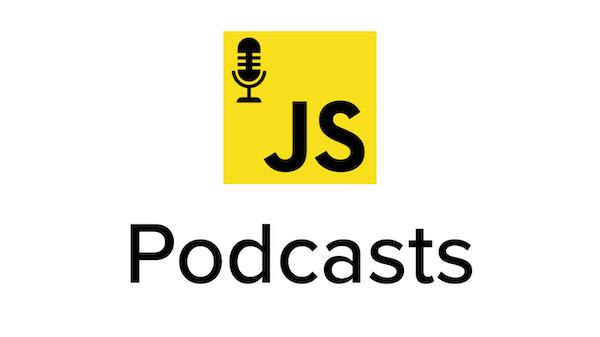 Javascript Podcasts 2021