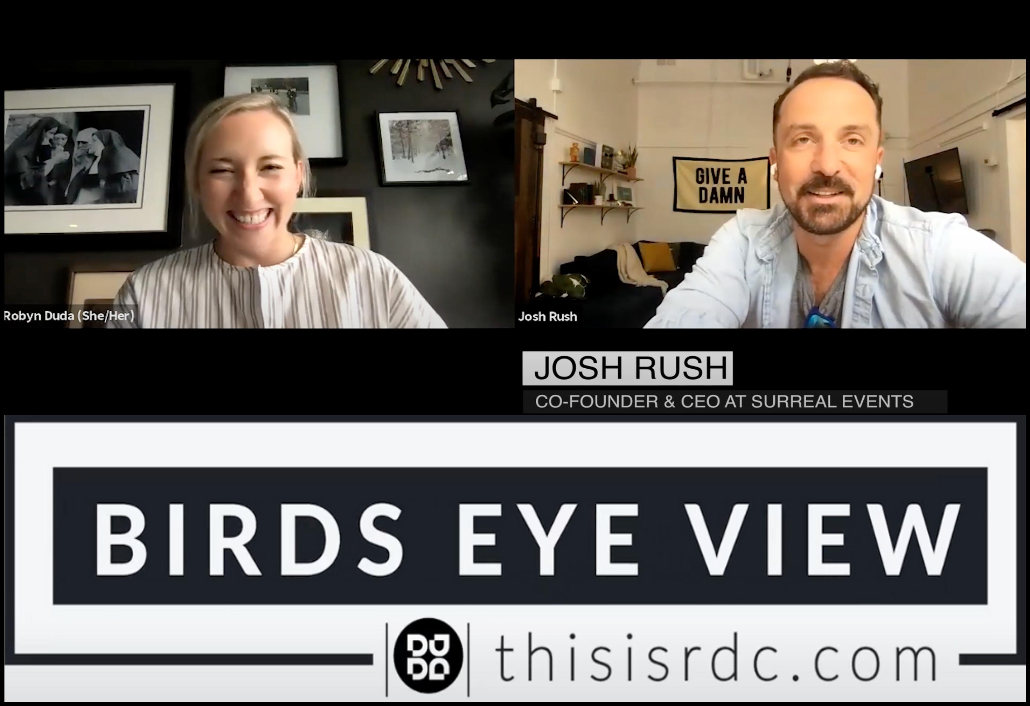 BIRD'S EYE VIEW PODCAST TALKS WITH SURREAL'S JOSH RUSH