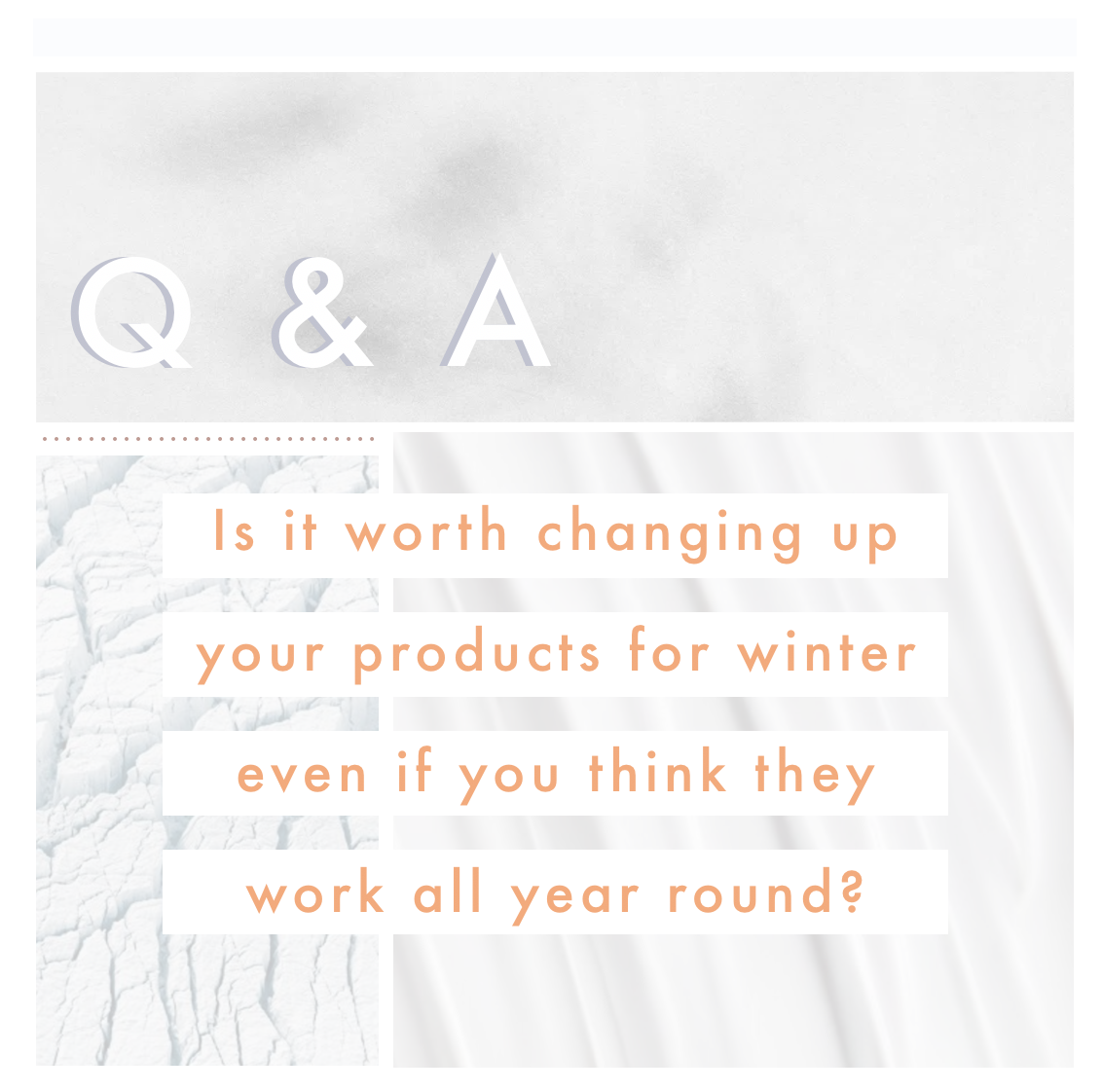 Is it worth changing up your products for winter even if you think they work all year round?