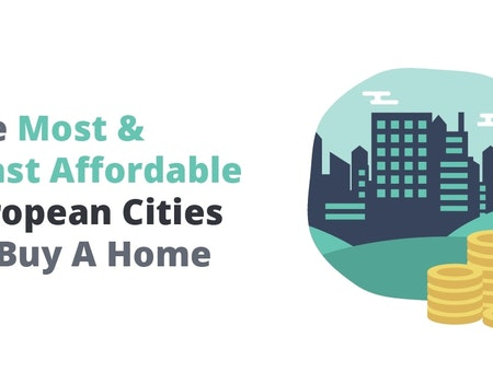 The Most & Least Affordable European Cities To Buy A Home