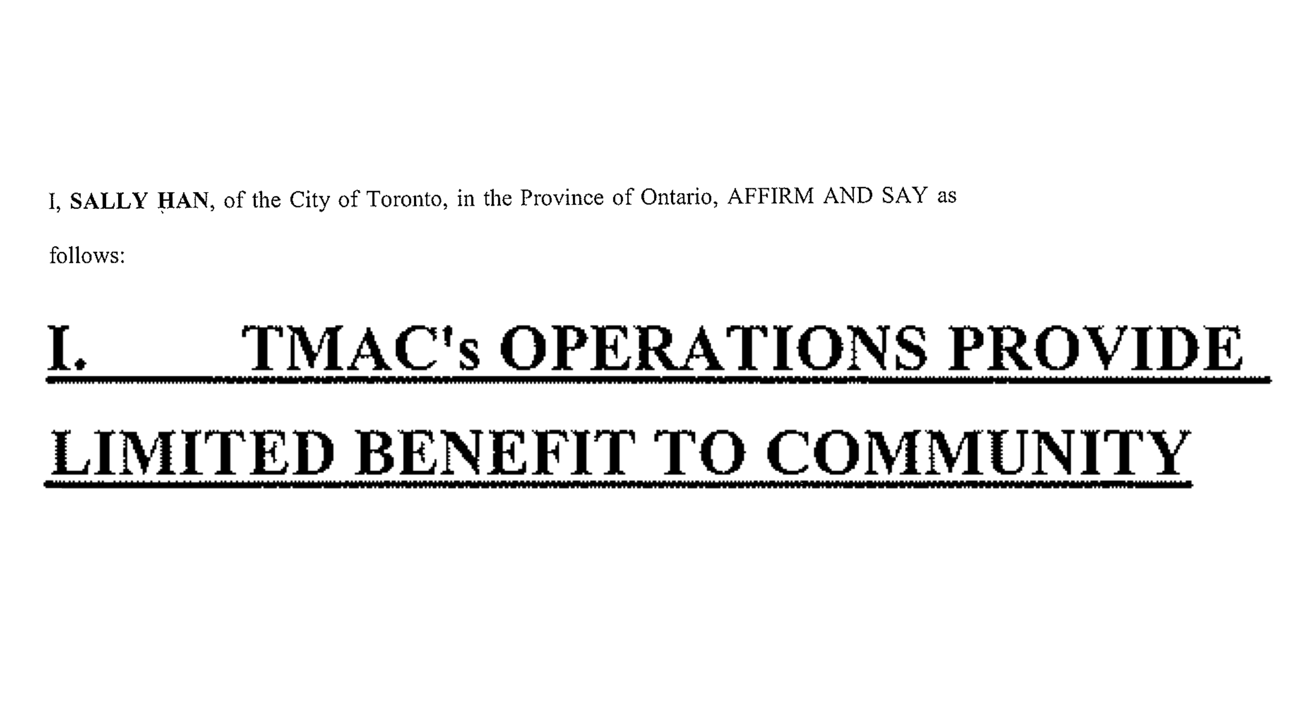 Text on white background reads: I, Sally Han, of the City of Toronto, in the Province of Ontario, affirm and say as follows: I. TMAC's operations provide limited benefit to community.