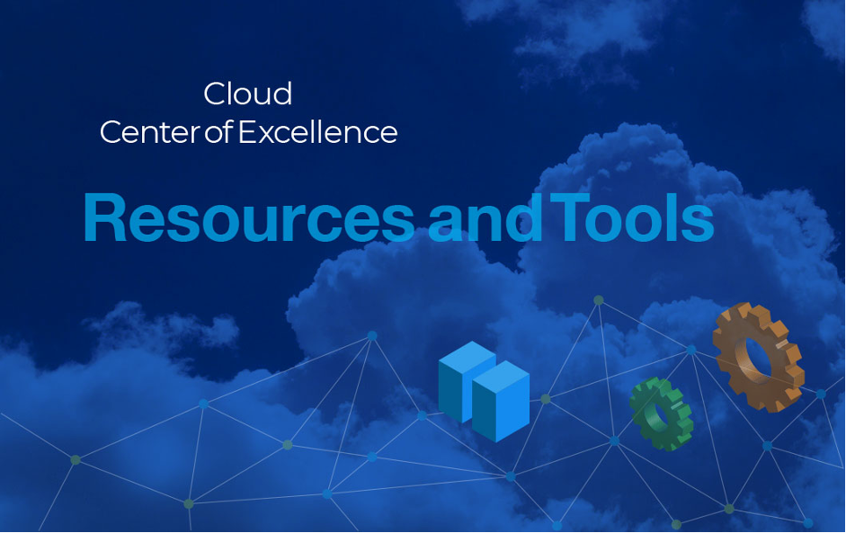 What Resources and Tools Do You Need to Build and Manage a CCoE?