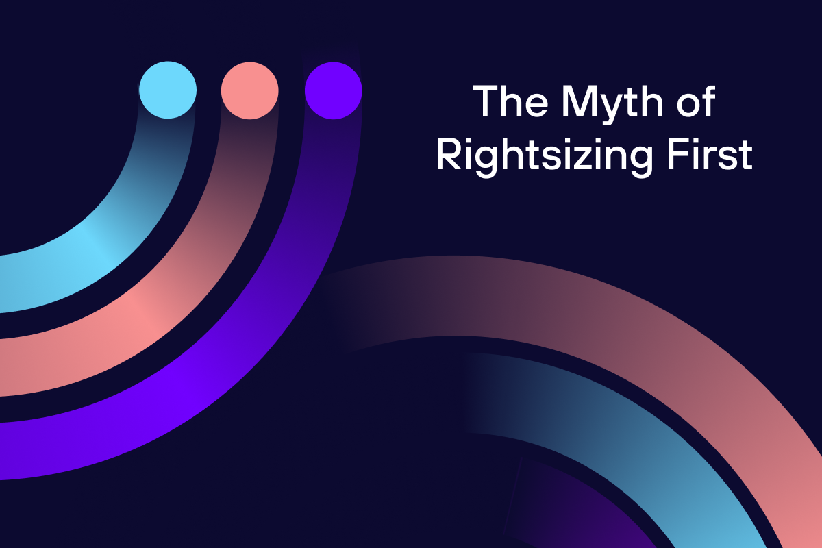 Chasing the Dragon: The Myth of Rightsizing First