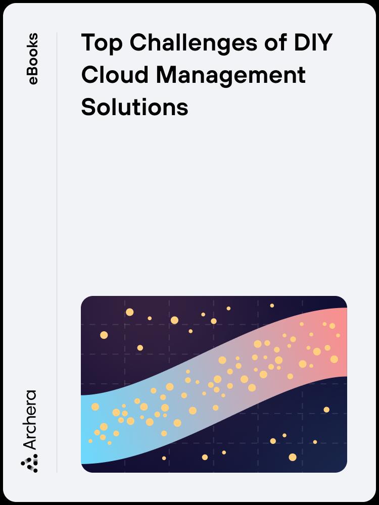 Top Challenges of DIY Cloud Management Solutions