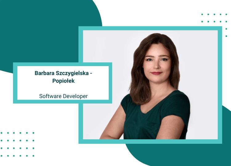 Barbara Szczygielska-Popiołek Software Developer