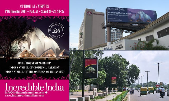 """The Indian government's """"Incredible India"""" campaign is showcasing Delhi's Baha'i House of Worship in 14 countries, alongside captions describing what the temple represents. Pictured here are, left, a poster for a travel exposition in Milan, Italy; top right, a billboard in Las Vegas, U.S.A.; and bottom right, street signs in New Delhi itself."""