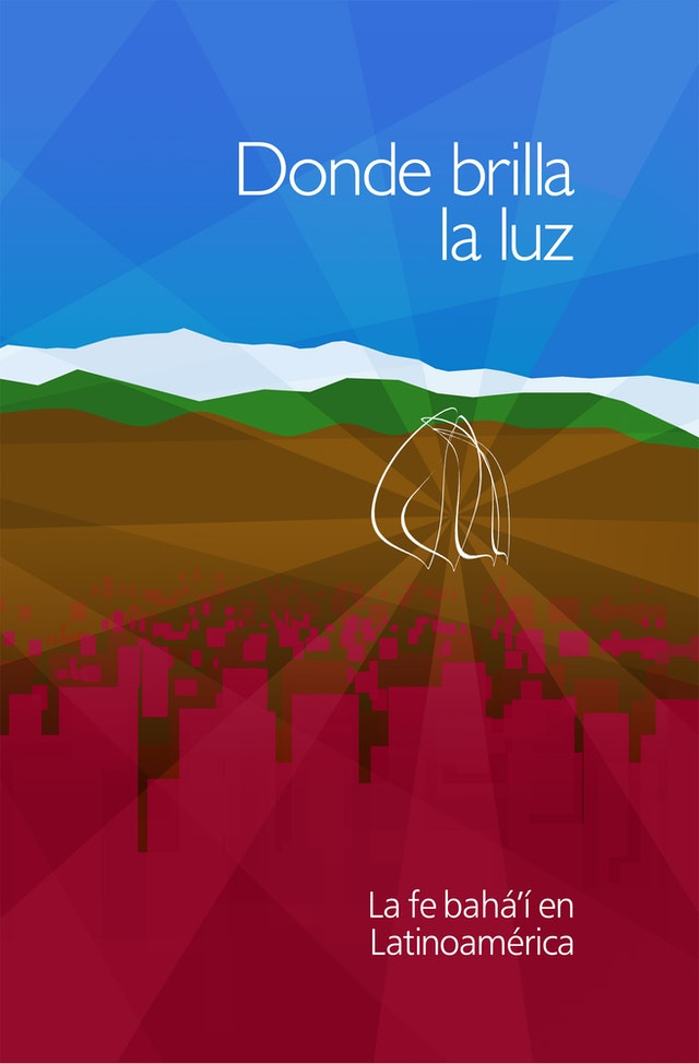 "The new book, titled ""Donde Brilla La Luz"" – ""Where the Light Shines"" – is designed to introduce the Baha'i Faith and includes reflections on the impact that the Temple in Chile is intended to make on Latin-American society."