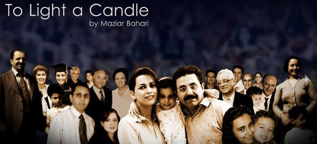Maziar Bahari's documentary To Light a Candle tells the story of the Baha'is of Iran and their peaceful resistance to decades of state-sponsored persecution.