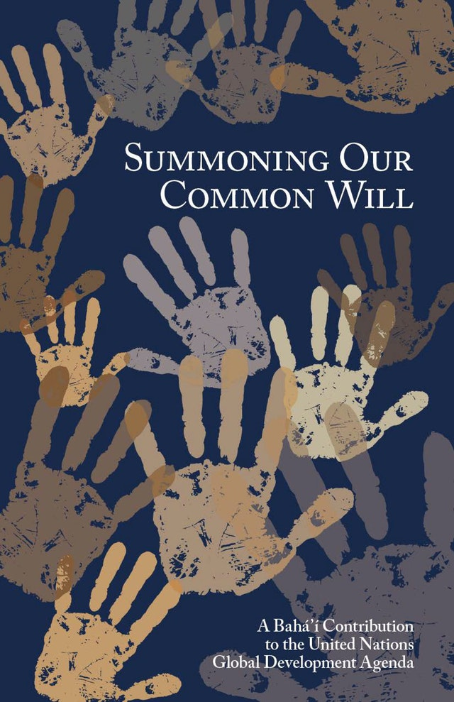 """Summoning Our Common Will"" is a Baha'i contribution to Agenda 2030, the UN's Sustainable Development Goals"