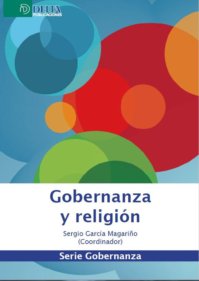 Recently published Gobernanza y religion (Governance and religion) compiles contributions from leaders of thought in Spain on just and peaceful forms of social organization.