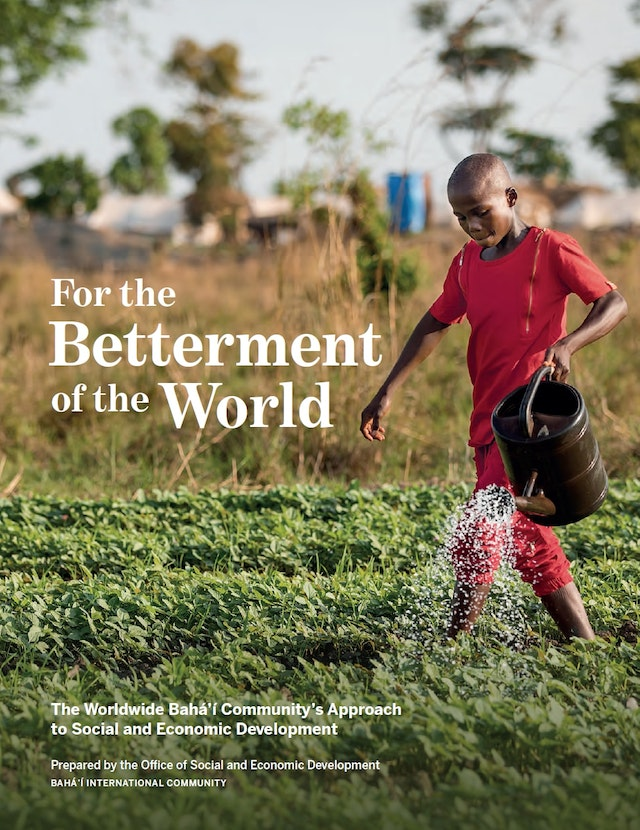 The newly-released edition of For the Betterment of the World provides an illustration of the Baha'i community's ongoing process of learning and action in the field of social and economic development.