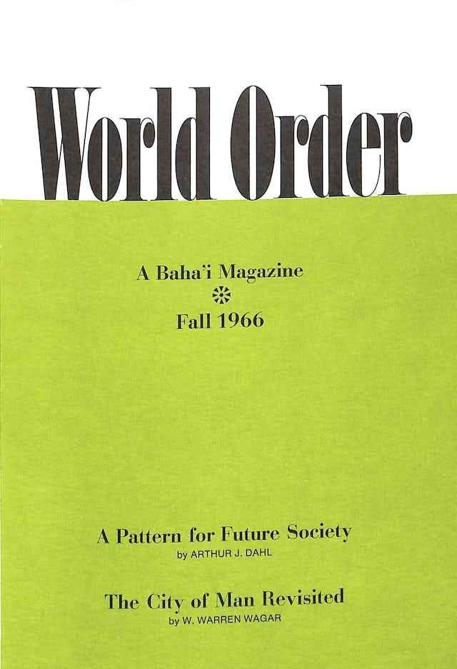 Le magazine « World Order » (L'Ordre mondial) a été publié pour la première fois en 1935. Il présentait des essais, des poèmes, des souvenirs personnels et des articles sur l'histoire. Le périodique rassemblait en un seul volume des œuvres d'érudits, de poètes, d'artistes et de spécialistes de diverses disciplines. Le premier volume contenait également des extraits d'une lettre de Shoghi Effendi intitulée « Le but d'un nouvel ordre mondial ».