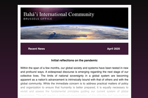 The Brussels Office of the Baha'i International Community (BIC) has launched a quarterly [newsletter](https://us20.campaign-archive.com/?u=15ec3a26a2f5e505d32dc130c&id=28a53cce4d) to share more widely insights emerging from its efforts to contribute to contemporary discourses in Europe.