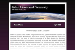 La Oficina en Bruselas de la Comunidad Internacional Bahá'í (CIB) ha lanzado un [boletín](https://us20.campaign-archive.com/?u=15ec3a26a2f5e505d32dc130c&id=28a53cce4d) quincenal para dar mayor difusión a los aprendizajes que van surgiendo de sus iniciativas por contribuir a los discursos contemporáneos en Europa.