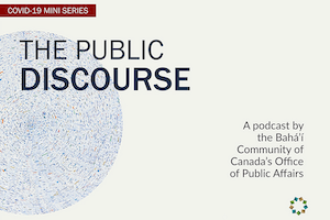 A podcast series recently [launched](https://news.bahai.ca/en/articles/office-of-public-affairs-launches-new-podcast-with-a-mini-series-on-coronavirus) by the Canadian Baha'i community explores how insights from religion can shed new light on contemporary challenges amid the current public health crisis.
