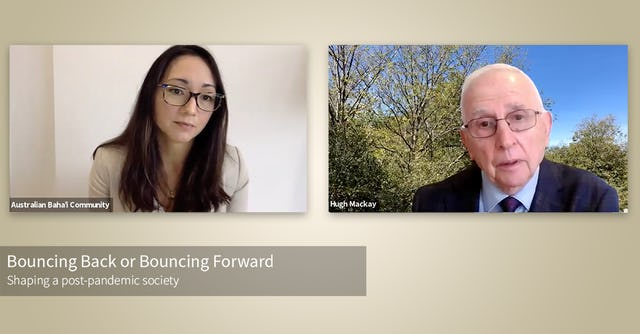 "The Australian Baha'i community holds an online seminar titled ""Bouncing Back or Bouncing Forward?"" as part of its efforts to contribute to the public discourse on social cohesion."