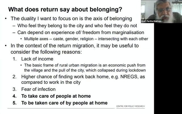 Partha Mukhopadhyay of the Centre for Policy Research, Delhi, spoke about the different reasons given by migrants for returning to their home villages during the pandemic.