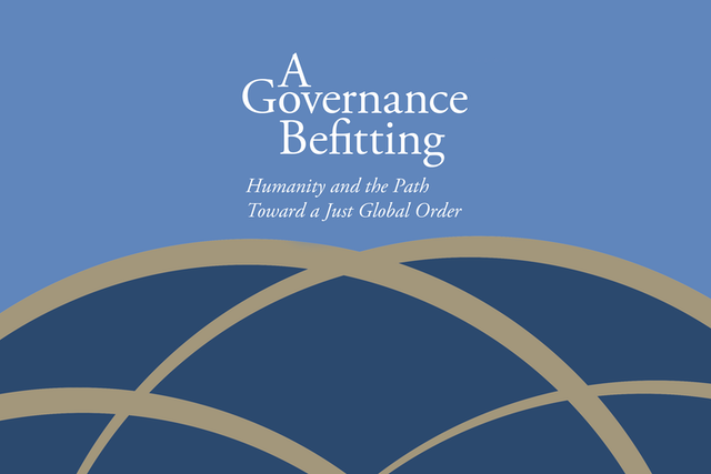 "In September, the Bahá'í International Community released a statement titled ""A Governance Befitting: Humanity and the Path Toward a Just Global Order,"" marking the 75th anniversary of the United Nations."