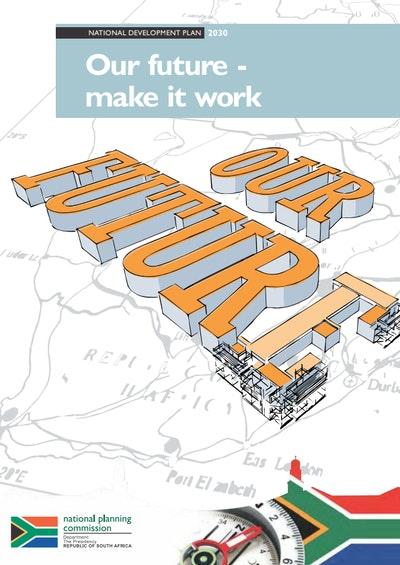 National Development Plan 2030: Our future - make it work