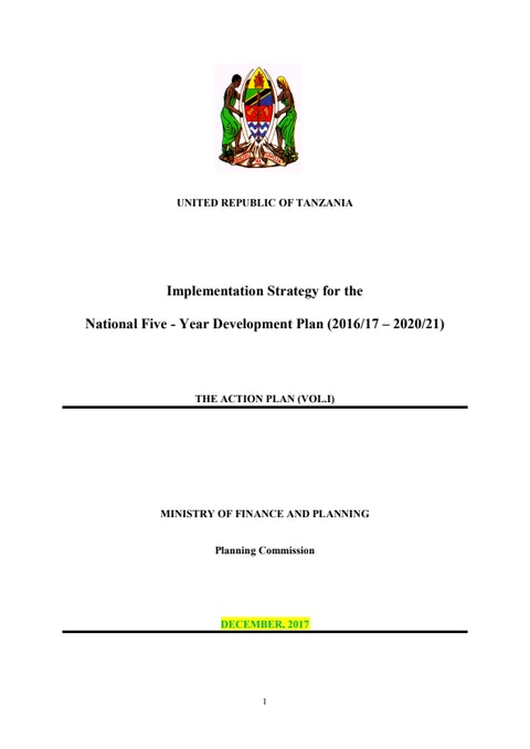 Implementation Strategy for the National Five - Year Development Plan (2016/17 – 2020/21) The Action Plan (Vol. 1)