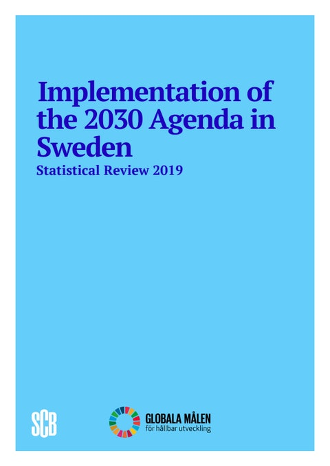 Implementation of the 2030 Agenda in Sweden - Statistical Review 2019