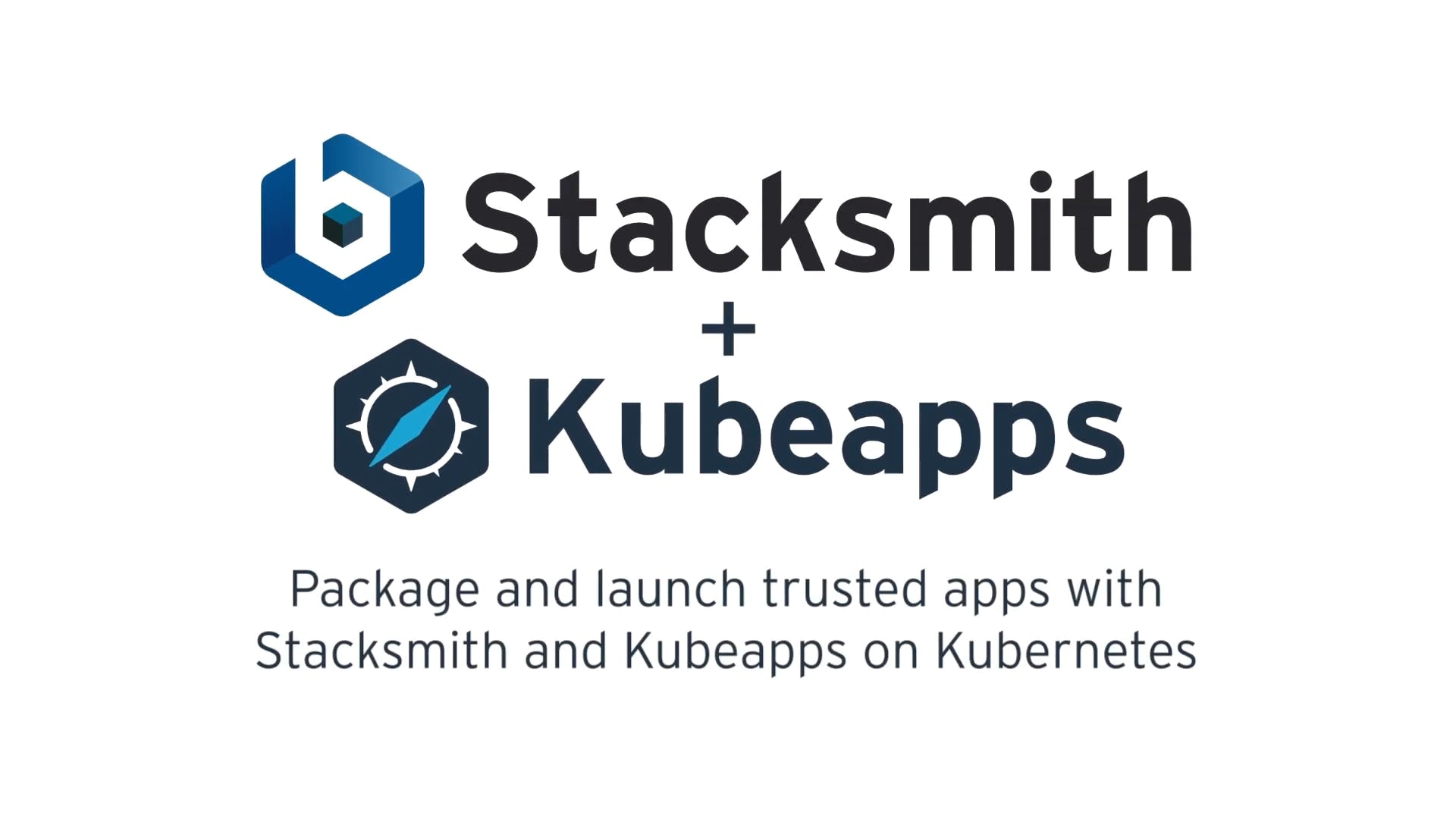 Stacksmith and Kubeapps