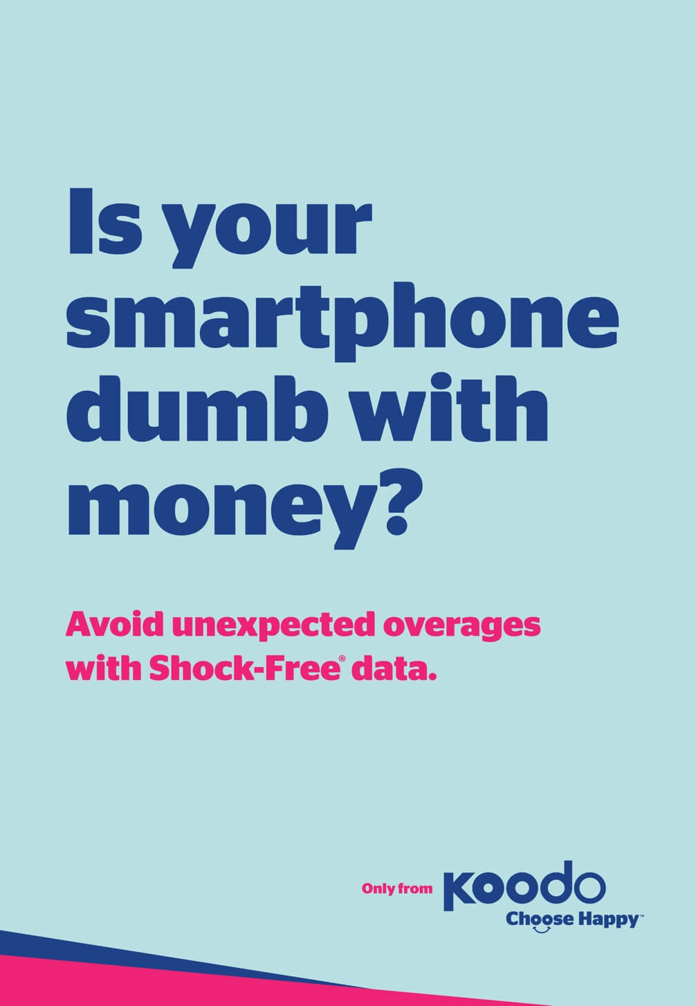 Is your smartphone dumb with money?