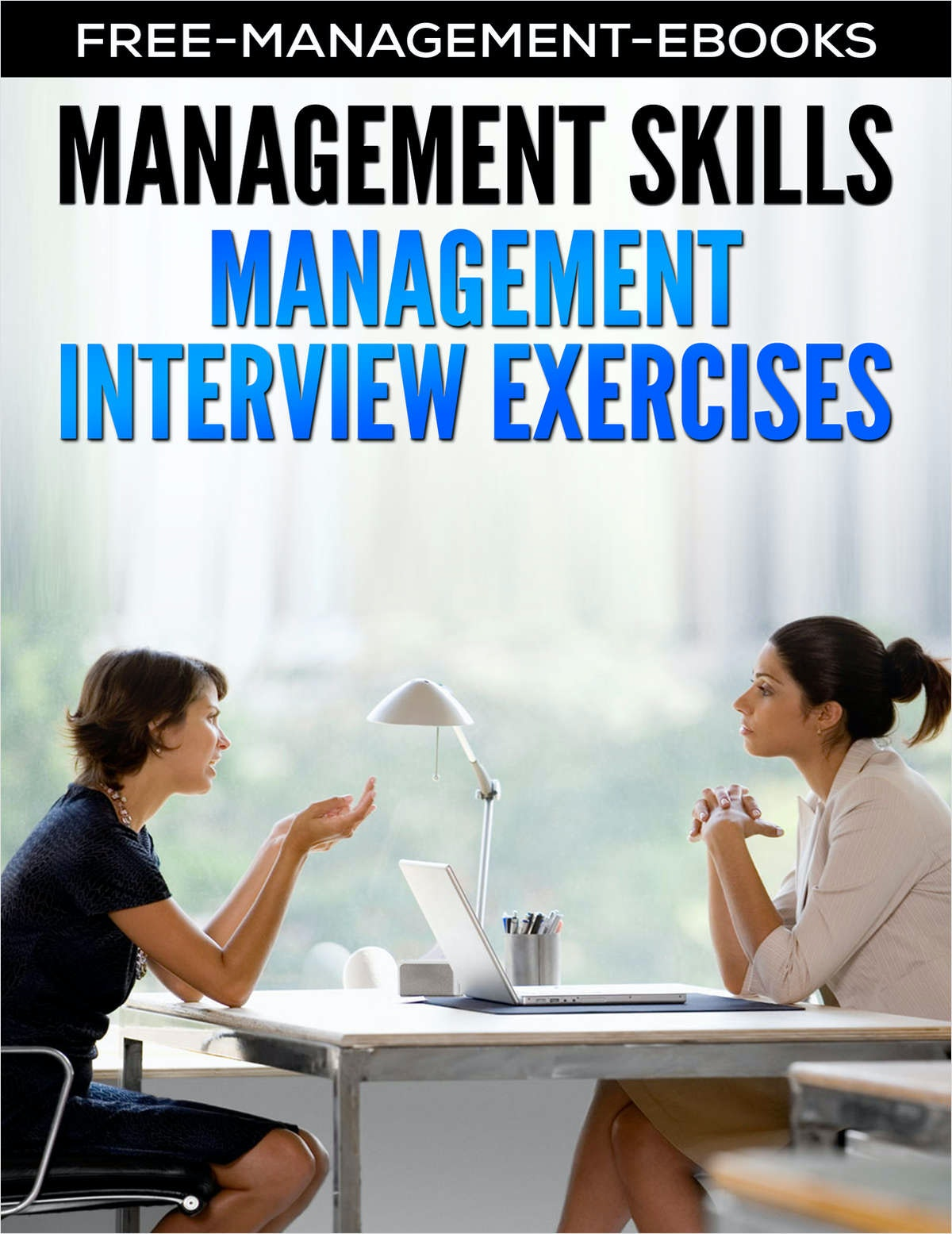 Management Interview Exercises - Developing Your Management Skills
