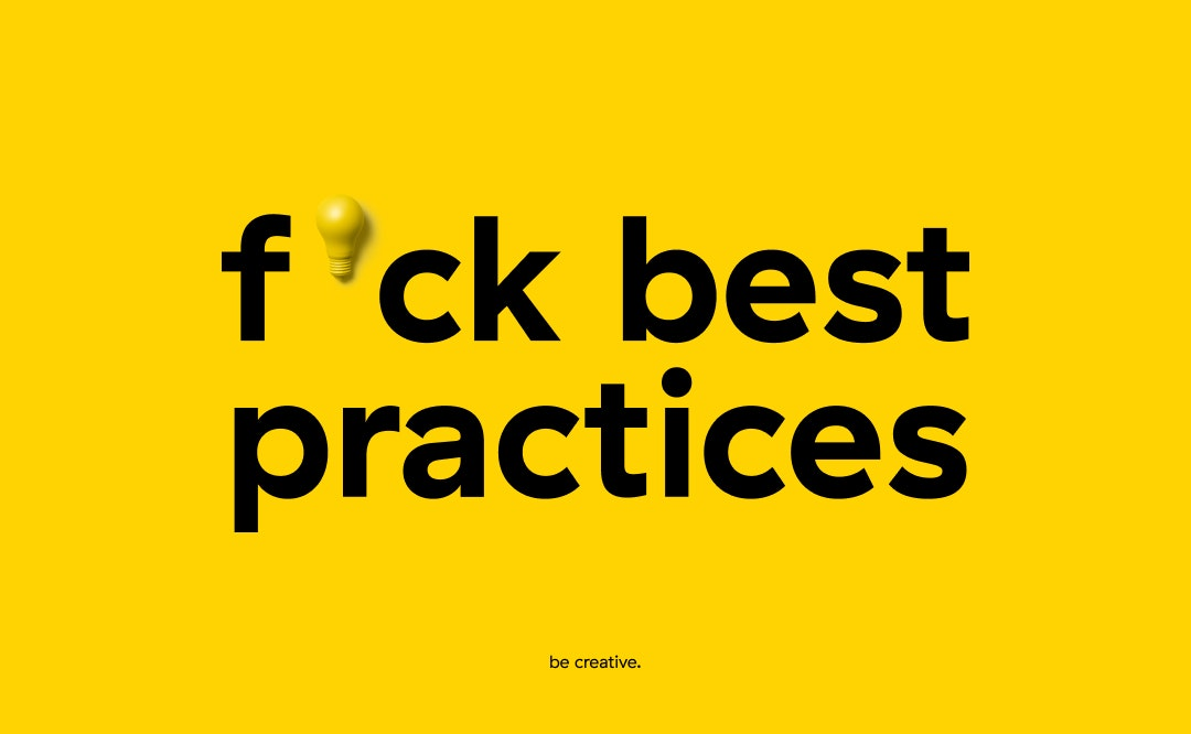 abstraction - fuck best practices